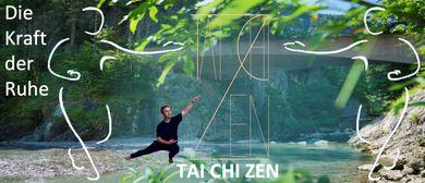 Die Kraft der Ruhe - TAI CHI ZEN Dornbirn