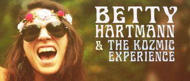 Betty Hartmann & The Kozmic Experience