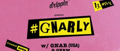 drippin' #Gnarly w/ GNAR & GERM (USA)