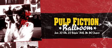PULP FICTION BALLROOM mit der TARANTINO EXPERIENCE – live