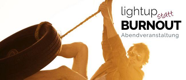 lightup statt BURNOUT