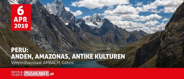 Peru: Anden, Amazonas, Antike Kulturen // Götzis