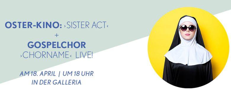 Osterkino: Sister Act & Gospelchor