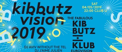 Kibbutzvision 2019: The fabulous Kibbutz Klub Eurovision Spe