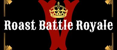 ROAST BATTLE ROYALE VI