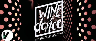 Wine & Dance - Big Bottle Edition