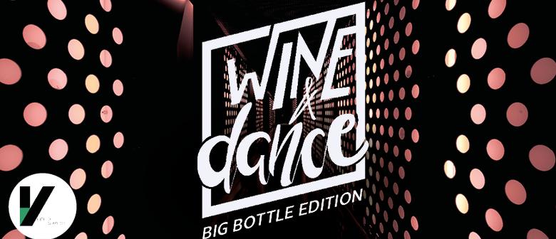Wine & Dance - Big Bottle Edition