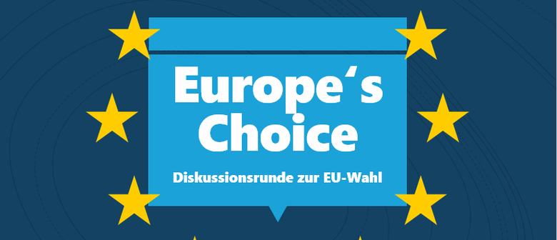 Europe's Choice: Diskussionsrunde zur EU-Wahl