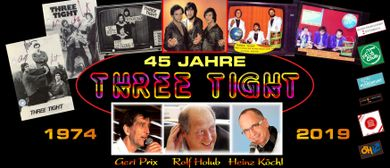 45 Jahre THREE TIGHT