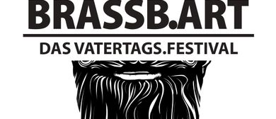 BRASSB.ART – das VATERTAGS.FESTIVAL