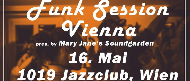 Funk Session Vienna - Pres. by MJS