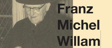 Gedenkveranstaltungen für Franz Michel Willam