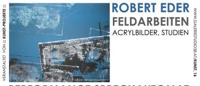 "Robert Eder ""Feldarbeiten""..."