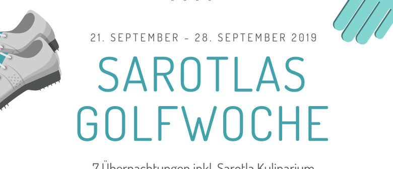 Sarotlas Golfwoche 2019