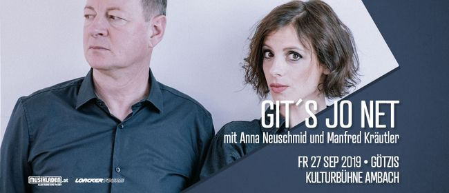Git´s jo net // Kabarett mit A. Neuschmid & M. Kräutler