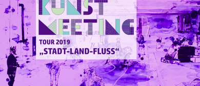 KunstMeeting 2019 - Stadt Land Fluss Tour