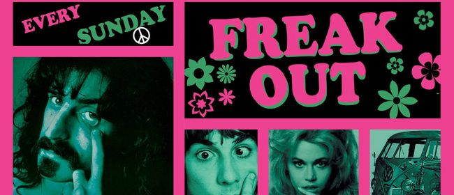 """FREAK OUT - """"It started in the Sixties"""""""