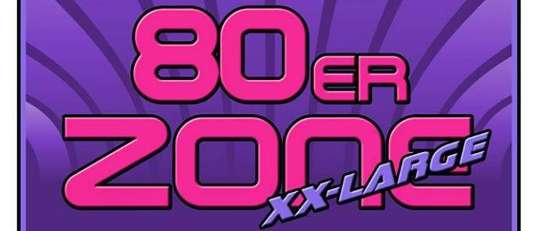 20 Jahre 80er-Zone XX-Large Edition