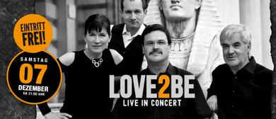 Love2be live in der Werkstatt Kufstein