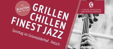 GRILLEN - CHILLEN - FINEST JAZZ ein Sonntag im Grünwalderhof