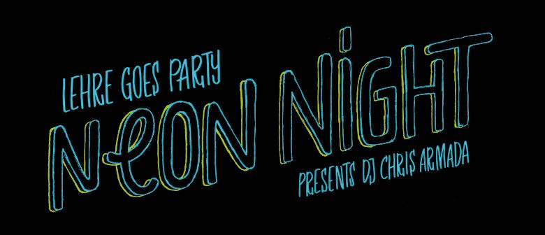 Lehre goes Party - NEON NIGHT