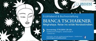 Erzählabend & Buchvorstellung: MEGHALAYA I Bianca Tschaikner