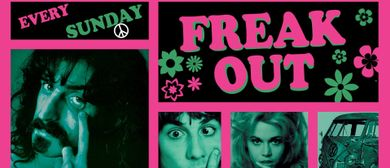 "FREAK OUT - ""It started in the Sixties"""