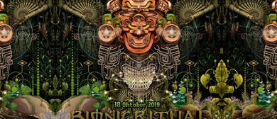 ٠•●●• BIONIC RITUAL ٠•●●•٠ - The psychedelic Gathering –