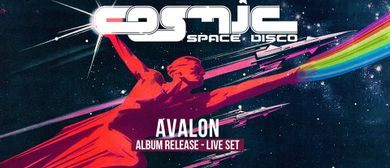 COSMIC Space Disco mit Avalon - Album Pre-Release Party