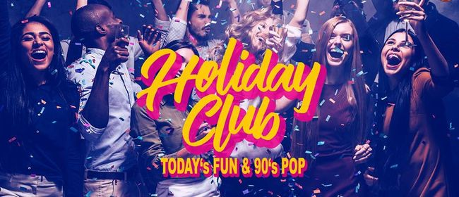 "HOLIDAY CLUB - ""A Little Party Never Killed Nobody"""
