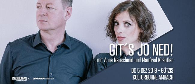 Git´s jo ned! // Kabarett mit A. Neuschmid & M. Kräutler