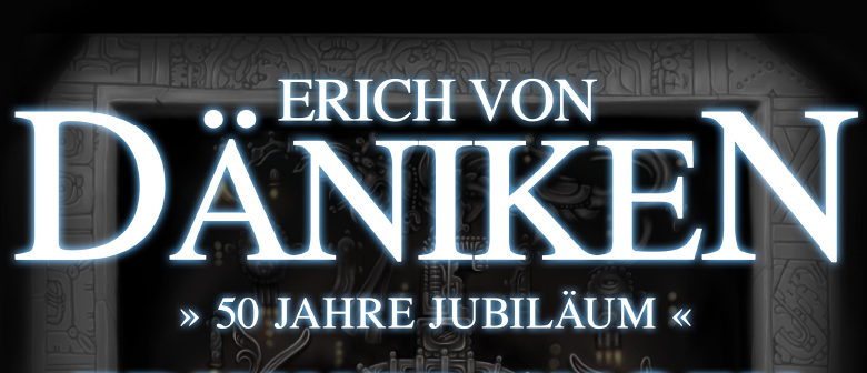 Erich von Däniken // 50 Jahre Erinnerungen an die Zukunft