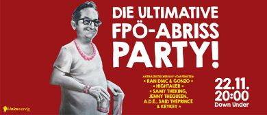 Die ultimative FPÖ-Abrissparty!