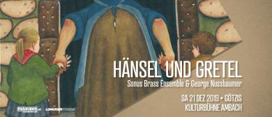 Hänsel & Gretel // Sonus Brass Ensemble & George Nussbaumer