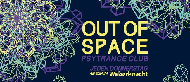 OUT of SPACE Psytrance Club ~ 21.11.