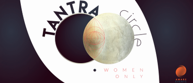 Tantra Circle • Woman Only