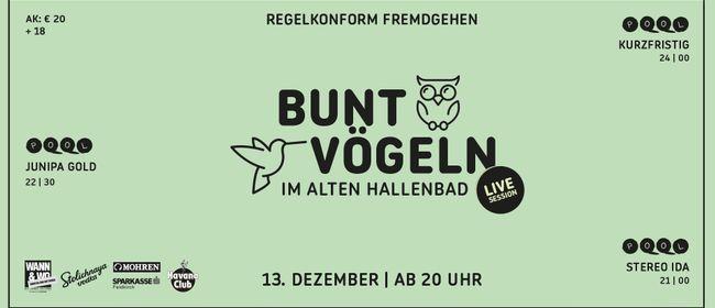 """Bunt Vögeln """"Live Session"""""""
