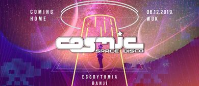 COSMIC Space Disco _ Coming Home