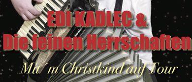 Mit´m Christkind auf Tour – EDI KADLEC & Feine Herrschaften