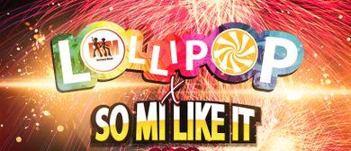 Lollipop x So Mi Like It Silvester Special