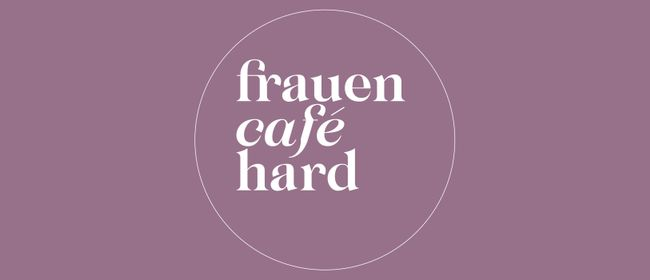 Frauencafé Hard