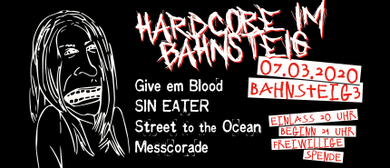 Hardcore: Give em Blood, SIN EATER, Street to the Ocean +1