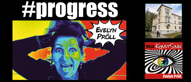 NEU! Kunstausstellung #progress von Evelyn Pröll