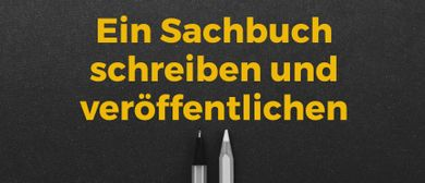 Ein Sachbuch schreiben und veröffentlichen (Online-Webinar!)