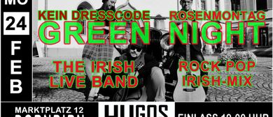 Green Night am Rosnmontag im Hugos