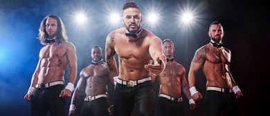 THE CHIPPENDALES Tour 2020 - Get Naughty!