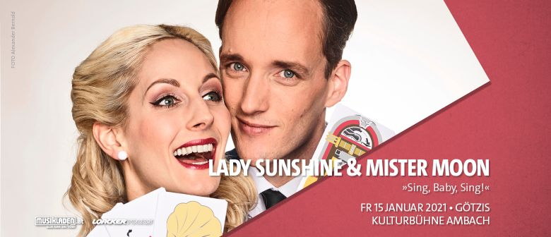 Lady Sunshine & Mister Moon // »Sing, Baby, Sing!« // Götzis