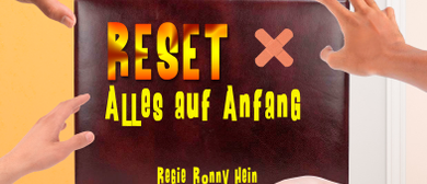 RESET - ALLES AUF ANFANG