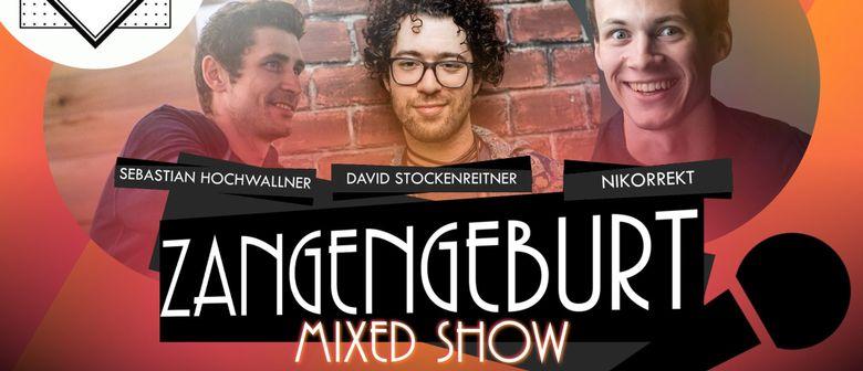 Zangengeburt - Mixed Show
