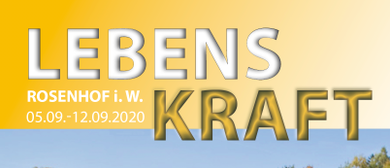 LEBENSKRAFT  - WOCHE  Seminarzentrum Rosenhof (Waldviertel)